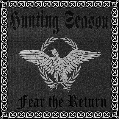 HUNTING SEASON - FEAR THE RETURN -
