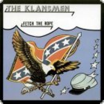THE KLANSMEN - FETCH THE ROPE