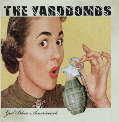 THE YARDBOMBS - GOD BLESS AMERICOUCH -