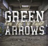 GREEN ARROWS - ONE LIFE TO FIGHT - DIGIPACK