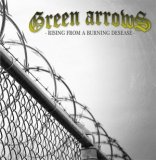 GREEN ARROWS - RISING FROM A BURNING DESEASE + BONUS