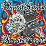 BRUTAL ATTACK - STRAIGHT EIGHTS, 30 YEARS OF ROCK`N`ROLL