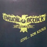 BRUTAL ATTACK - LIVE ... FOR KICKS