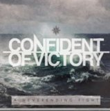 CONFIDENT OF VICTORY - A NEVERENDING FIGHT