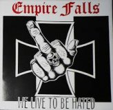 EMPIRE FALLS - WE LIVE TO BE HATED