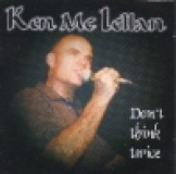 KEN MCLELLAN - DON´T THINK TWICE