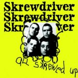 SKREWDRIVER - ALL SKREWED UP (DIGIPACK)